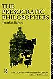 The Presocratic Philosophers (Arguments of the Philosophers)