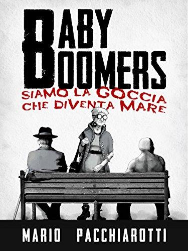 baby-boomers-siamo-la-goccia-che-diventa-mare