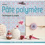 Pâte polymère - Techniques et projets
