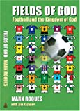 Fields of God: Football and the Kingdom of God