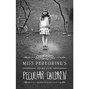 Miss Peregrine's Home for Peculiar Children | [Ransom Riggs]