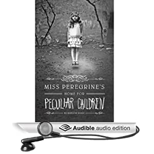 Miss Peregrine's Home for Peculiar Children (Unabridged)