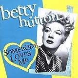 echange, troc Betty Hutton - Somebody Loves Me
