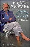 echange, troc Pierre Richard - Comme un poisson sans eau : Détournement et mémoires