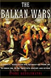 img - for The Balkan Wars: Conquest, Revolution and Retribution from the Ottoman Era to the Twentieth Century and Beyond book / textbook / text book