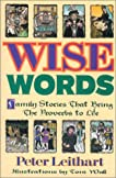 Wise Words : Family Stories That Bring the Proverbs to Life