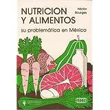 NUTRICIÓN Y ALIMENTOS. Su problemática en México