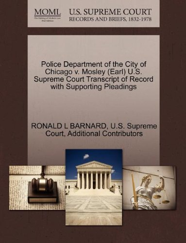 Police Department of the City of Chicago V. Mosley (Earl) U.S. Supreme Court Transcript of Record with Supporting Pleadings