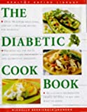 img - for Diabetic Cookbook: Over 50 Superb, High-Fibre, Low Sugar Recipes for Diabetics (Healthy Eating Library) book / textbook / text book