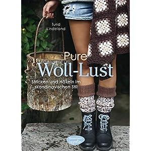 Pure Woll-Lust: Stricken und Häkeln im skandinavischen Stil