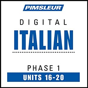 Italian Phase 1, Unit 16-20: Learn to Speak and Understand Italian with Pimsleur Language Programs | [Pimsleur]