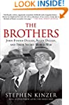 The Brothers: John Foster Dulles, All...