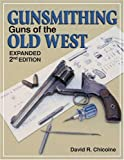 Gunsmithing - Guns of the Old West (Gunsmithing)
