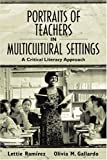 img - for Portraits of Teachers in Multicultural Settings: A Critical Literacy Approach book / textbook / text book