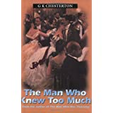 The Man Who Knew Too Muchby G. K. Chesterton