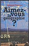 Aimez-vous la géographie ? par Frémont