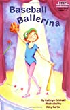 img - for Baseball Ballerina (Step into Reading, Step 3) book / textbook / text book
