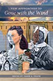 New Approaches to Gone With the Wind (Southern Literary Studies)