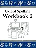 Oxford Spelling Workbooks: Workbook 2