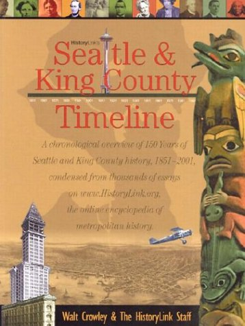 Seattle and King County Timeline: A Chronological Guide to Seattle and King County's First 150 Years
