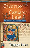 img - for The Creation of the Common Law: The Medieval Year Books Deciphered book / textbook / text book
