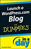 img - for Launch a WordPress.com Blog In A Day For Dummies book / textbook / text book