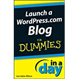 Launch a WordPress.com Blog In A Day For Dummiesby Lisa Sabin-Wilson