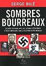 Sombres bourreaux : Collabos africains, antillais, guyanais, r�unionnais, et noirs am�ricains, dans la Deuxi�me Guerre mondiale par Bil�