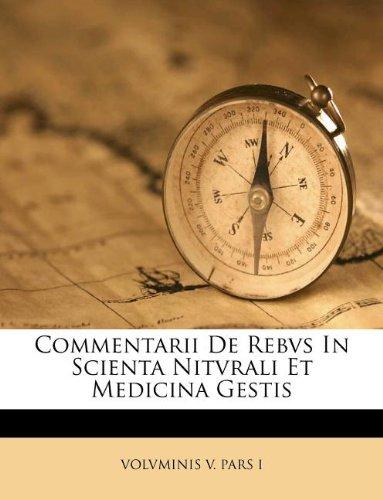Commentarii De Rebvs In Scienta Nitvrali Et Medicina Gestis