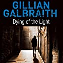 Dying of the Light: An Alice Rice Mystery (       UNABRIDGED) by Gillian Galbraith Narrated by Siobhan Redmond