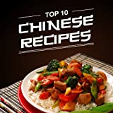 Delicious Chinese Recipes You Will Love: With Chicken, Shrimps, Noodles, Dumplings and MORE!
