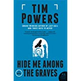 Hide Me Among the Graves ~ Tim Powers