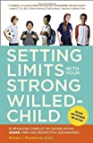 img - for Setting Limits with Your Strong-Willed Child, Revised and Expanded 2nd Edition: Eliminating Conflict by Establishing CLEAR, Firm, and Respectful Boundaries by Mackenzie, Robert J. (2013) Paperback book / textbook / text book