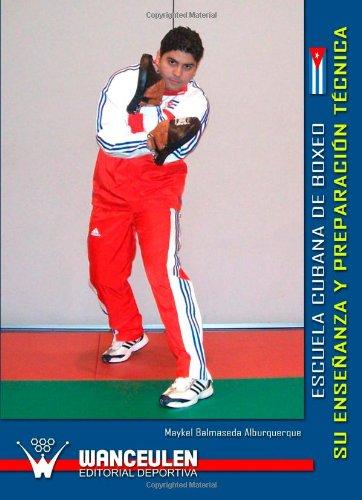 Escuela Cubana De Boxeo. Su Enseñanza Y Preparacion Tecnica