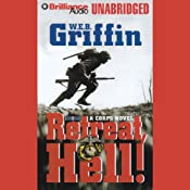 Retreat, Hell!: Corps, Book 10 | [W. E. B. Griffin]