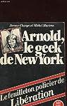 Arnold, le geek de new york - le feuilleton policier de liberation par Charyn