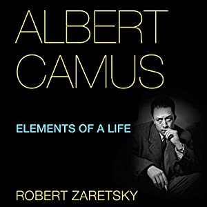 Albert Camus: Elements of a Life Audiobook