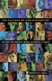 The Culture of Our Discontent:: Beyond the Medical Model of Mental Illness