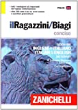 img - for Il Ragazzini-Biagi Concise. Dizionario inglese-italiano italian-english dictionary (Italian Edition) book / textbook / text book