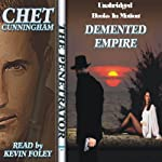 Demented Empire: The Penetrator Series, Book 17 (       UNABRIDGED) by Chet Cunningham Narrated by Kevin Foley