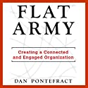 Flat Army: Creating a Connected and Engaged Organization (       UNABRIDGED) by Dan Pontefract Narrated by Dan Pontefract