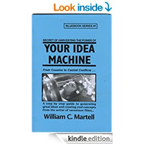 Your Idea Machine (Screenwriting Blue Books)