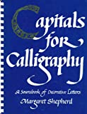 Capitals for Calligraphy: A Sourcebook of Decorative Letters (0020299605) by Shepherd, Margaret