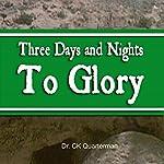 Three Days and Nights to Glory   CK Quarterman