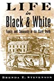 img - for By Brenda E. Stevenson - Life in Black and White: Family and Community in the Slave South: 1st (first) Edition book / textbook / text book