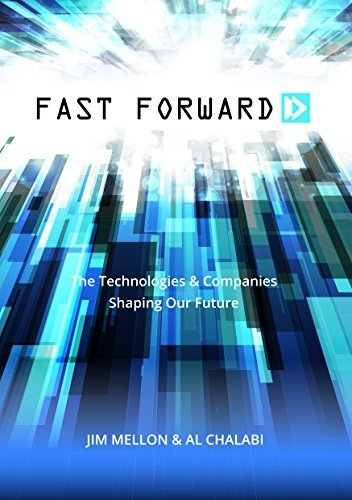 Fast Forward: The Technologies and Companies Shaping Our Future