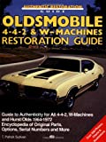 Oldsmobile 4-4-2 and W-Machine: Restoration Guide (Motorbooks Workshop)