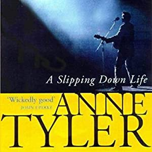 A Slipping Down Life | [Anne Tyler]