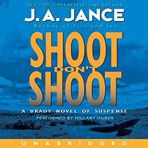 Shoot Don't Shoot: Joanna Brady Mysteries, Book 3 | [J. A. Jance]