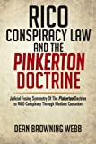 Rico Conspiracy Law and the Pinkerton Doctrine: Judicial Fusing Symmetry of the Pinkerton Doctrine to RICO Conspiracy Through Mediate Causation